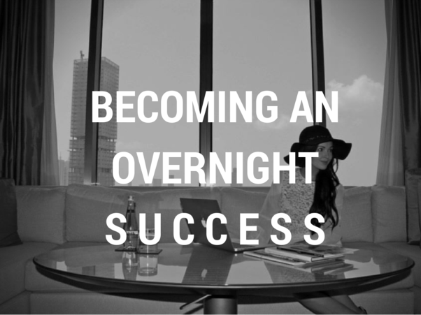 You Will Get Overnight Success