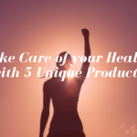 Take Care of your Health with 5 Unique Products
